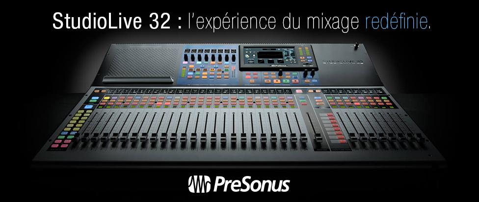 PreSonus StudioLive 32 : le mixage redéfini