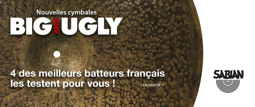 Les Big&Ugly testées par 4 batteurs français