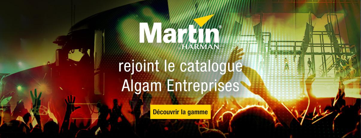 Martin by Harman rejoint Algam Entreprises