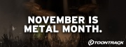 November is Metal Month !