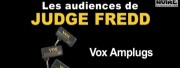 Les audiences de Judge Fredd : Vox Amplugs