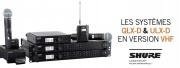 Les systèmes QLX-D et ULX-D en version VHF